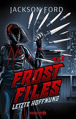 E-Book (epub) The Frost Files - Letzte Hoffnung von Jackson Ford