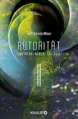 Kartonierter Einband Autorität #2 Southern-Reach-Trilogie von Jeff VanderMeer