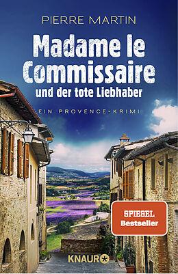 Kartonierter Einband Madame le Commissaire und der tote Liebhaber von Pierre Martin