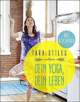 Fester Einband Dein Yoga, dein Leben. Das Kochbuch von Tara Stiles