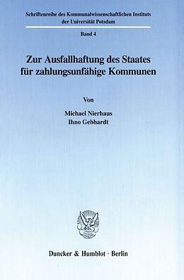 Kartonierter Einband Zur Ausfallhaftung des Staates für zahlungsunfähige Kommunen. von Michael Nierhaus, Ihno Gebhardt