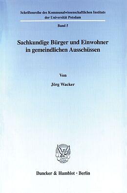 Kartonierter Einband Sachkundige Bürger und Einwohner in gemeindlichen Ausschüssen. von Jörg Wacker