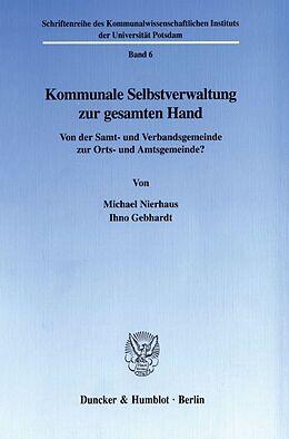 Kartonierter Einband Kommunale Selbstverwaltung zur gesamten Hand. von Michael Nierhaus, Ihno Gebhardt