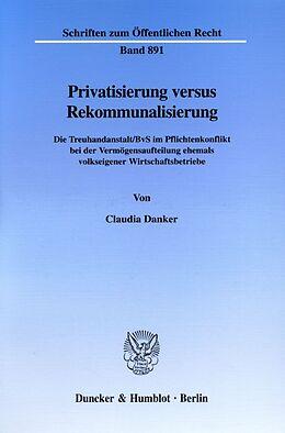 Kartonierter Einband Privatisierung versus Rekommunalisierung. von Claudia Danker