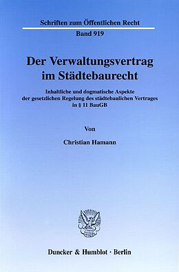 Kartonierter Einband Der Verwaltungsvertrag im Städtebaurecht von Christian Hamann