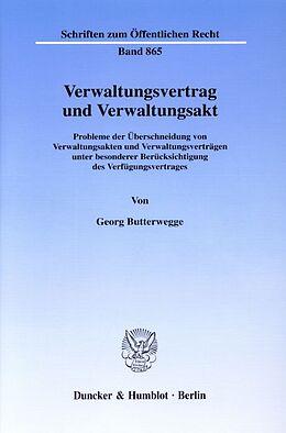 Kartonierter Einband Verwaltungsvertrag und Verwaltungsakt. von Georg Butterwegge