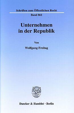 Kartonierter Einband Unternehmen in der Republik. von Wolfgang Freitag