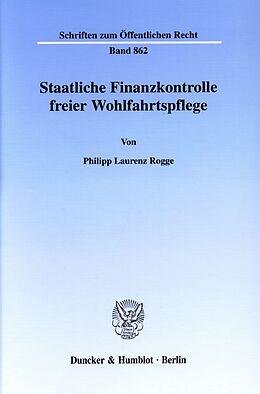 Kartonierter Einband Staatliche Finanzkontrolle freier Wohlfahrtspflege. von Philipp Laurenz Rogge