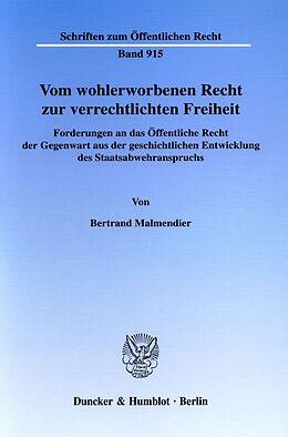 Kartonierter Einband Vom wohlerworbenen Recht zur verrechtlichten Freiheit. von Bertrand Malmendier