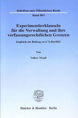 Kartonierter Einband Experimentierklauseln für die Verwaltung und ihre verfassungsrechtlichen Grenzen. von Volker Maaß