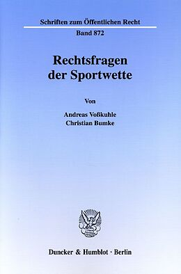 Kartonierter Einband Rechtsfragen der Sportwette. von Andreas Voßkuhle, Christian Bumke