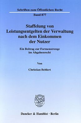 Kartonierter Einband Staffelung von Leistungsentgelten der Verwaltung nach dem Einkommen der Nutzer. von Christian Behlert