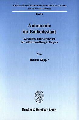 Kartonierter Einband Autonomie im Einheitsstaat. von Herbert Küpper