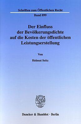 Kartonierter Einband Der Einfluss der Bevölkerungsdichte auf die Kosten der öffentlichen Leistungserstellung von Helmut Seitz