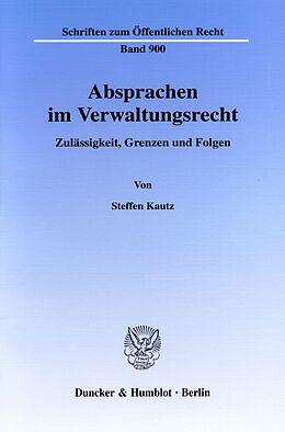 Kartonierter Einband Absprachen im Verwaltungsrecht. von Steffen Kautz