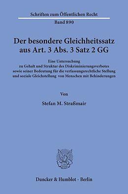 Kartonierter Einband Der besondere Gleichheitssatz aus Art. 3 Abs. 3 Satz 2 GG. von Stefan M. Straßmair