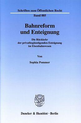 Kartonierter Einband Bahnreform und Enteignung. von Sophia Pommer