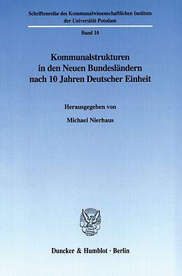 Kartonierter Einband Kommunalstrukturen in den Neuen Bundesländern nach 10 Jahren Deutscher Einheit. von