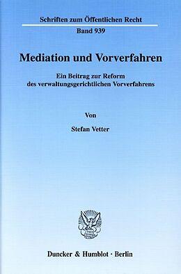 Kartonierter Einband Mediation und Vorverfahren. von Stefan Vetter
