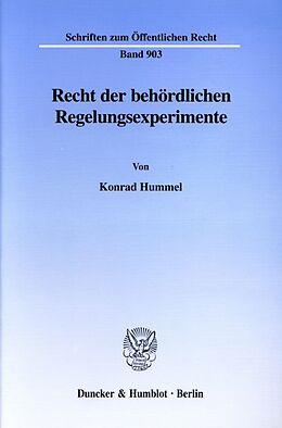 Kartonierter Einband Recht der behördlichen Regelungsexperimente. von Konrad Hummel