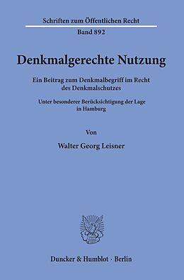Kartonierter Einband Denkmalgerechte Nutzung. von Walter Georg Leisner