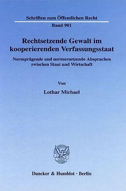 Fester Einband Rechtsetzende Gewalt im kooperierenden Verfassungsstaat. von Lothar Michael
