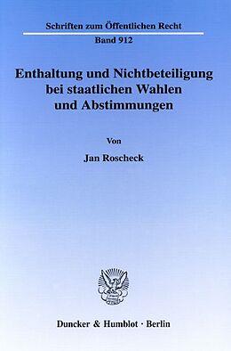 Kartonierter Einband Enthaltung und Nichtbeteiligung bei staatlichen Wahlen und Abstimmungen. von Jan Roscheck