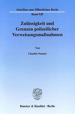 Kartonierter Einband Zulässigkeit und Grenzen polizeilicher Verweisungsmaßnahmen von Claudia Neuner