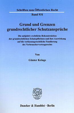 Kartonierter Einband Grund und Grenzen grundrechtlicher Schutzansprüche. von Günter Krings