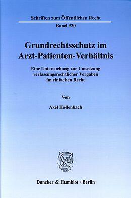Kartonierter Einband Grundrechtsschutz im Arzt-Patienten-Verhältnis. von Axel Hollenbach