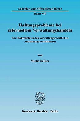 Kartonierter Einband Haftungsprobleme bei informellem Verwaltungshandeln. von Martin Kellner