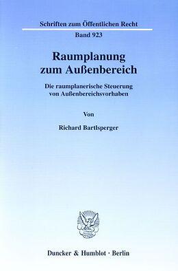 Kartonierter Einband Raumplanung zum Außenbereich. von Richard Bartlsperger