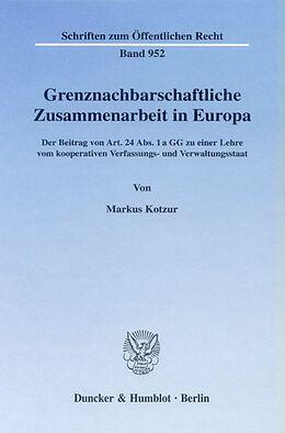 Fester Einband Grenznachbarschaftliche Zusammenarbeit in Europa. von Markus Kotzur