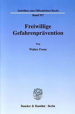 Kartonierter Einband Freiwillige Gefahrenprävention von Walter Frenz