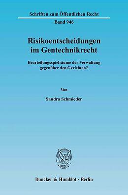 Kartonierter Einband Risikoentscheidungen im Gentechnikrecht von Sandra Schmieder