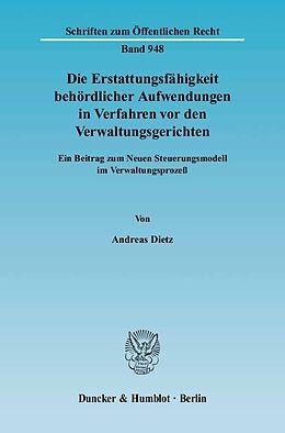 Kartonierter Einband Die Erstattungsfähigkeit behördlicher Aufwendungen in Verfahren vor den Verwaltungsgerichten von Andreas Dietz