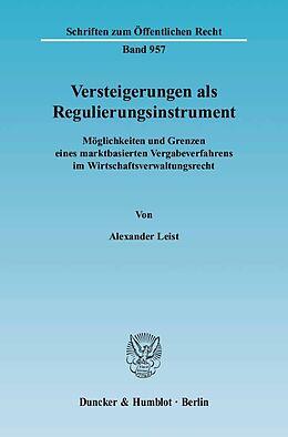 Kartonierter Einband Versteigerungen als Regulierungsinstrument von Alexander Leist