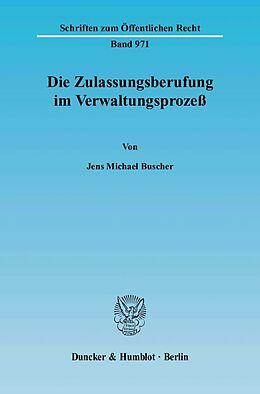 Kartonierter Einband Die Zulassungsberufung im Verwaltungsprozeß von Jens M Buscher
