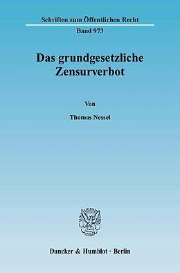 Kartonierter Einband Das grundgesetzliche Zensurverbot. von Thomas Nessel