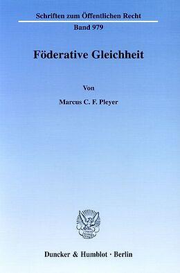 Kartonierter Einband Föderative Gleichheit von Marcus C. F. Pleyer