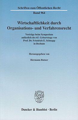 Kartonierter Einband Wirtschaftlichkeit durch Organisations- und Verfahrensrecht. von
