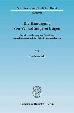 Kartonierter Einband Die Kündigung von Verwaltungsverträgen von Uwe Kaminski
