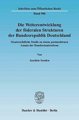Fester Einband Die Weiterentwicklung der föderalen Strukturen der Bundesrepublik Deutschland von Joachim Sanden