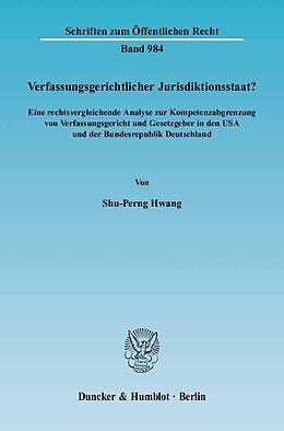 Fester Einband Verfassungsgerichtlicher Jurisdiktionsstaat? von Shu-Perng Hwang