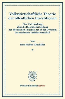 Kartonierter Einband Volkswirtschaftliche Theorie der öffentlichen Investitionen. von Hans Richter-Altschäffer