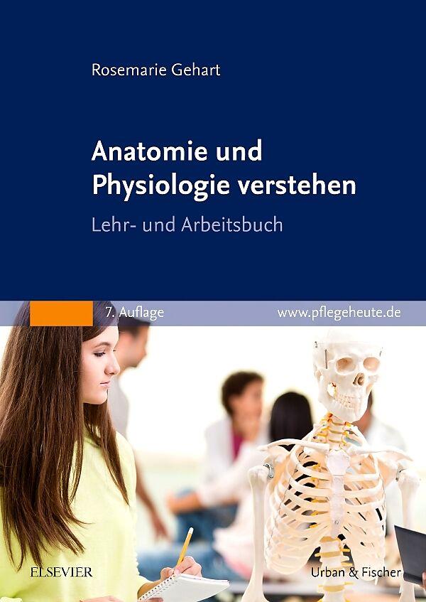 Anatomie und Physiologie verstehen - Rosemarie Gehart - Buch kaufen ...