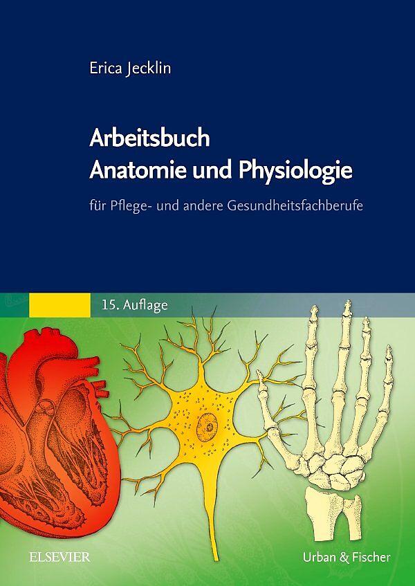 Arbeitsbuch Anatomie und Physiologie - Erica Brühlmann-Jecklin ...