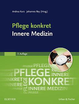 E-Book (epub) Pflege konkret Innere Medizin von Andrea Kurz, Johannes Rey