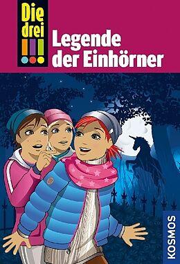 Fester Einband Die drei !!!, 73, Legende der Einhörner von Mira Sol