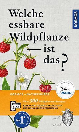 Kartonierter Einband Welche essbare Wildpflanze ist das? von Christa Bastgen, Berko Schröder, Stefanie Zurlutter
